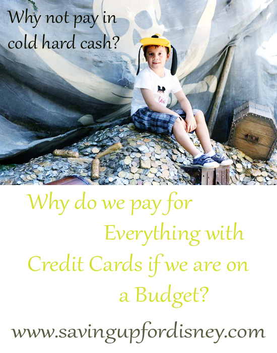 Why do we pay for everything with credit cards? {Saving up for Disney}