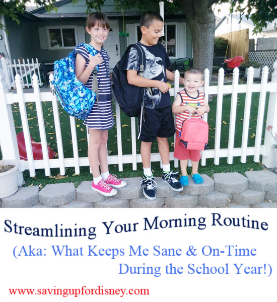Streamlining Your Morning Routine (Aka: How to Stay Sane & On-Time During the School Year) {Saving up for Disney}