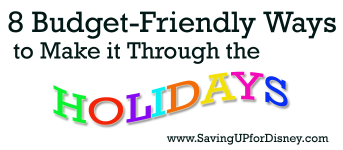 8 Budget Friendly Ways to make it through the Holidays -Helpful Tips!
